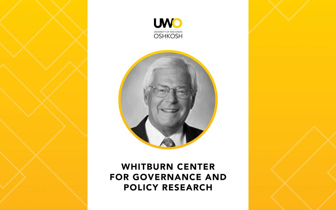 UWO's new Whitburn Center for Governance and Policy Research set to strengthen Wisconsin's 'good government' tradition