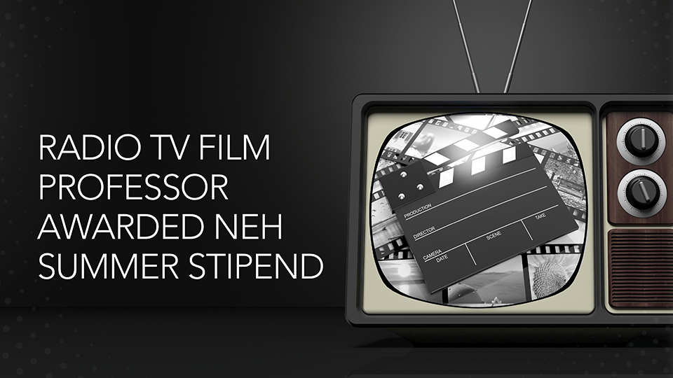 NEH awards summer stipend to RTF professor for book on 1960s TV