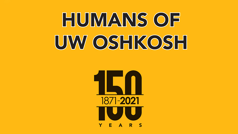 Humans of UW Oshkosh project amplifies University voices for the 150th